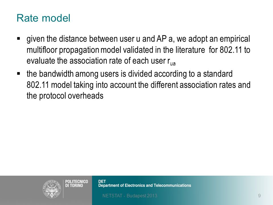 Rate model NETSTAT - Budapest 20139  given the distance between user u and AP a, we adopt an empirical multifloor propagation model validated in the