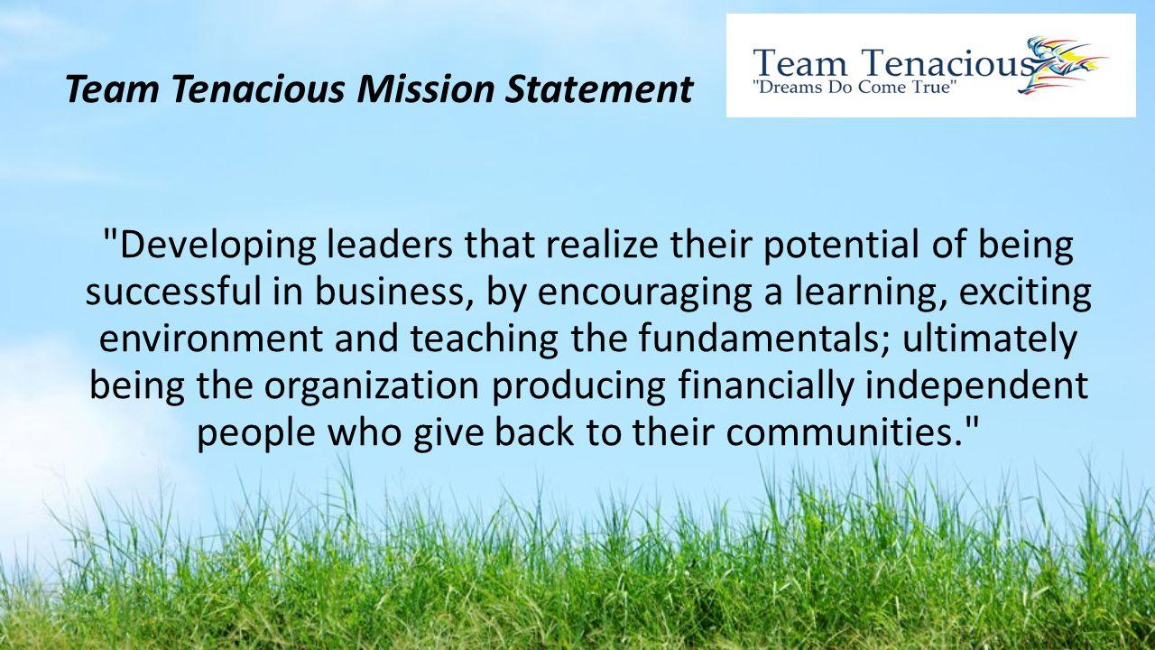 Team Tenacious Mission Statement