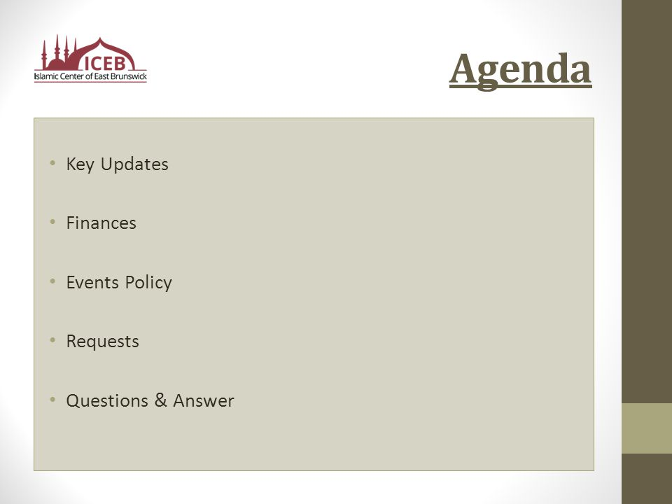 Agenda Key Updates Finances Events Policy Requests Questions & Answer