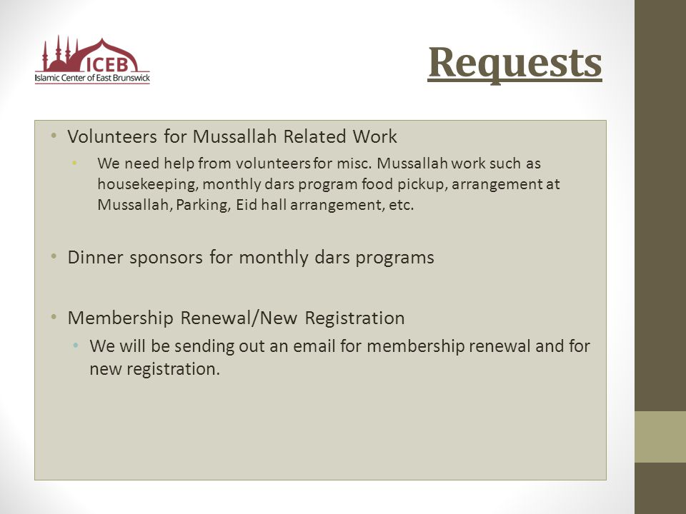 Requests Volunteers for Mussallah Related Work We need help from volunteers for misc.