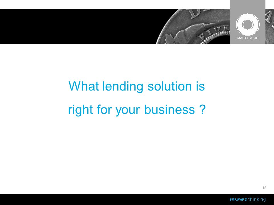 What lending solution is right for your business 18