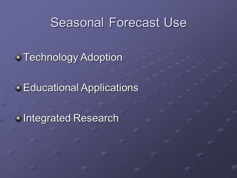 Seasonal Forecast Use Technology Adoption Educational Applications Integrated Research