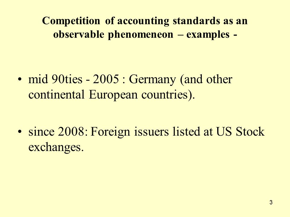 3 Competition of accounting standards as an observable phenomeneon – examples - mid 90ties - 2005 : Germany (and other continental European countries).