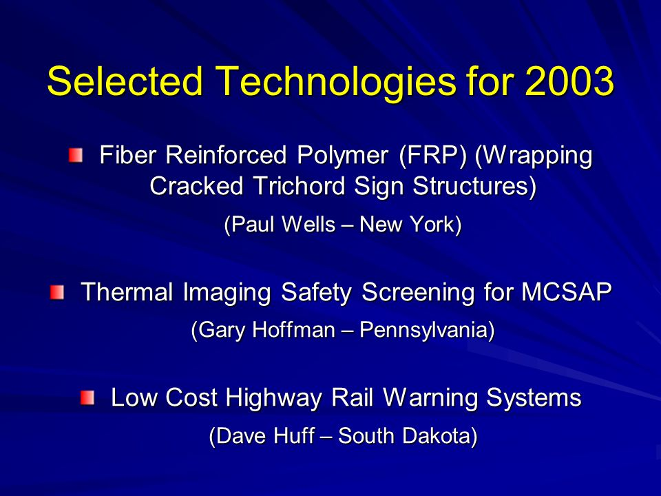 Selected Technologies for 2003 Fiber Reinforced Polymer (FRP) (Wrapping Cracked Trichord Sign Structures) Fiber Reinforced Polymer (FRP) (Wrapping Cra