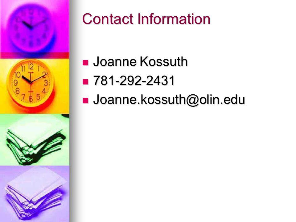 Contact Information Joanne Kossuth Joanne Kossuth 781-292-2431 781-292-2431 Joanne.kossuth@olin.edu Joanne.kossuth@olin.edu