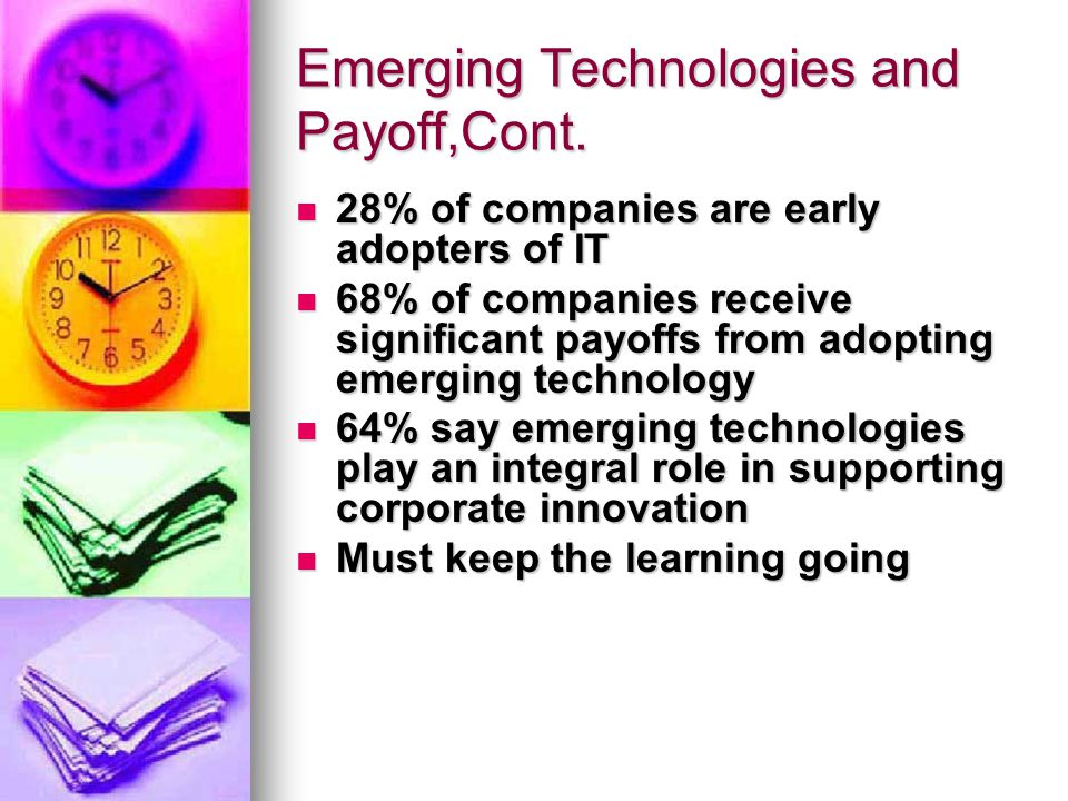 Emerging Technologies and Payoff,Cont.