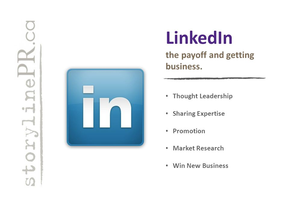 LinkedIn the payoff and getting business.