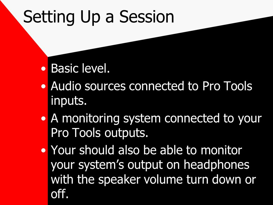 Setting Up a Session Basic level. Audio sources connected to Pro Tools inputs.
