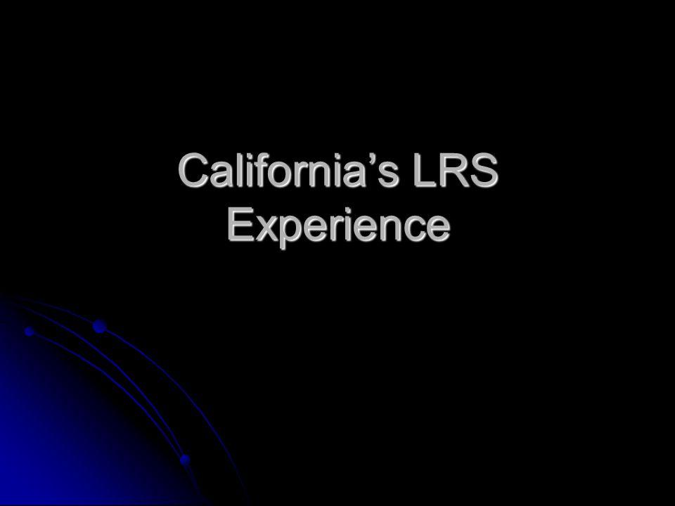California's LRS Experience