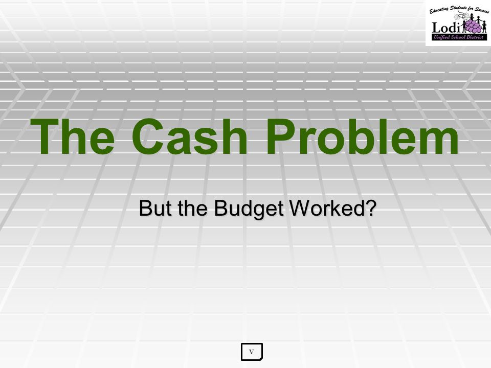 The Cash Problem But the Budget Worked v