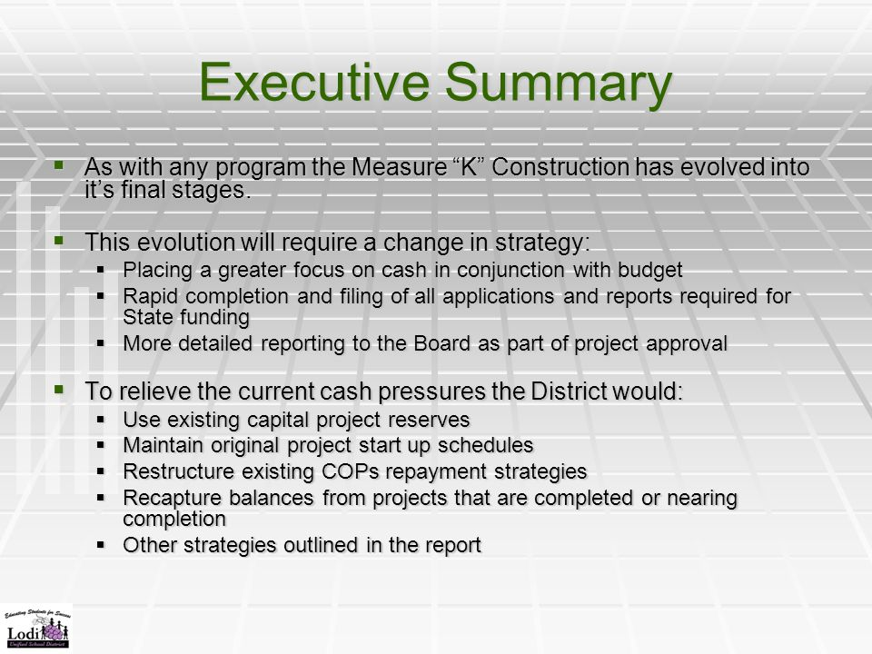 Executive Summary  As with any program the Measure K Construction has evolved into it's final stages.