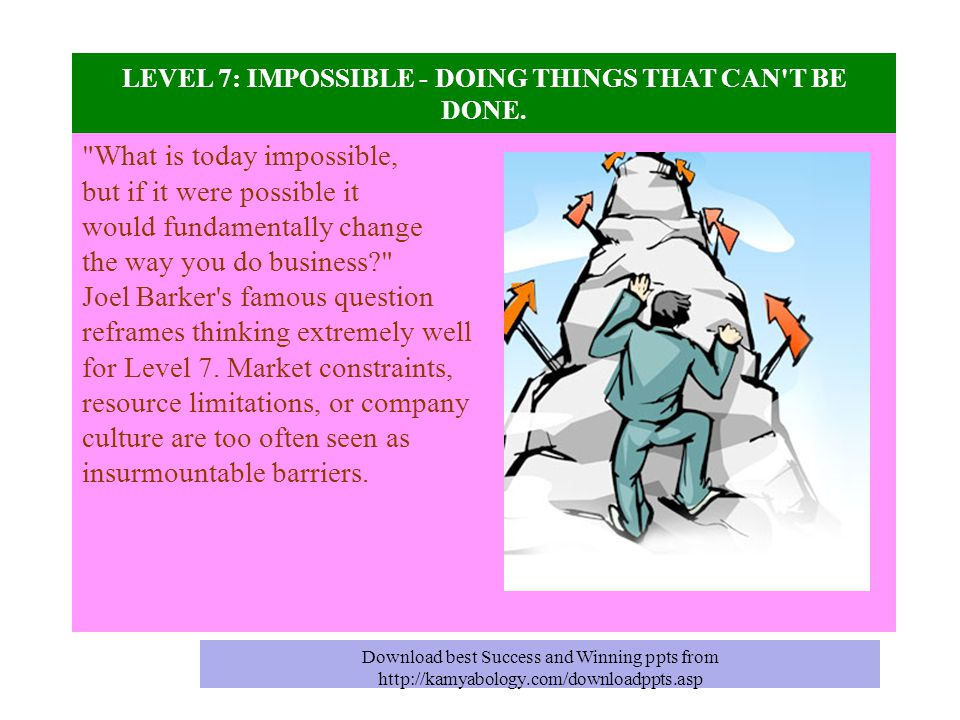 LEVEL 7: IMPOSSIBLE - DOING THINGS THAT CAN'T BE DONE.