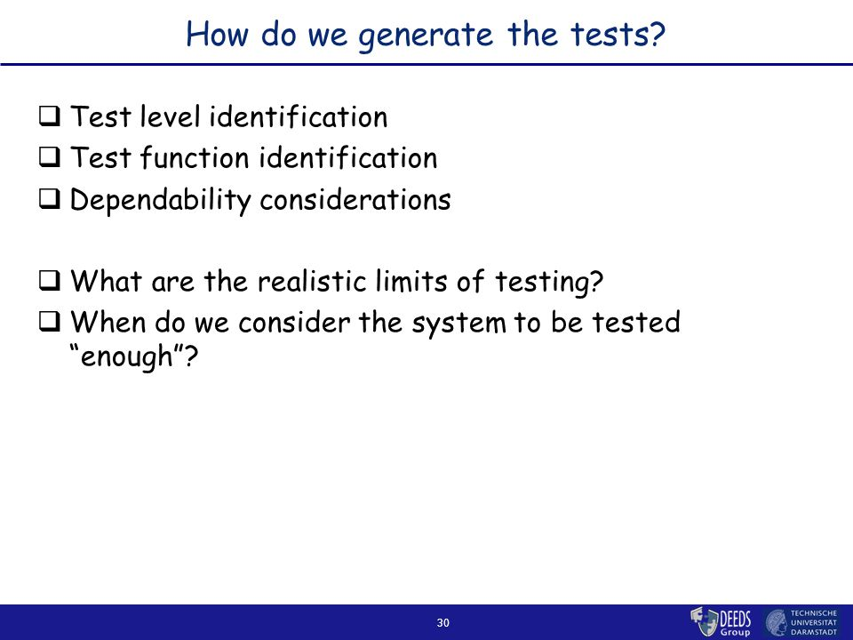 30 How do we generate the tests.