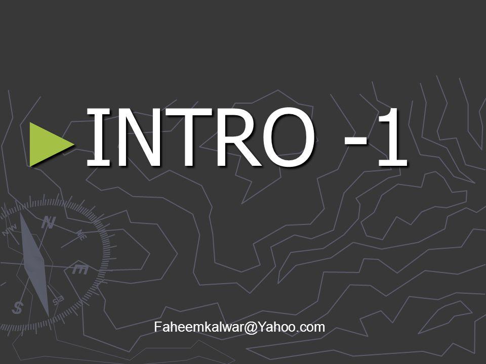 ► INTRO -1 Faheemkalwar@Yahoo.com