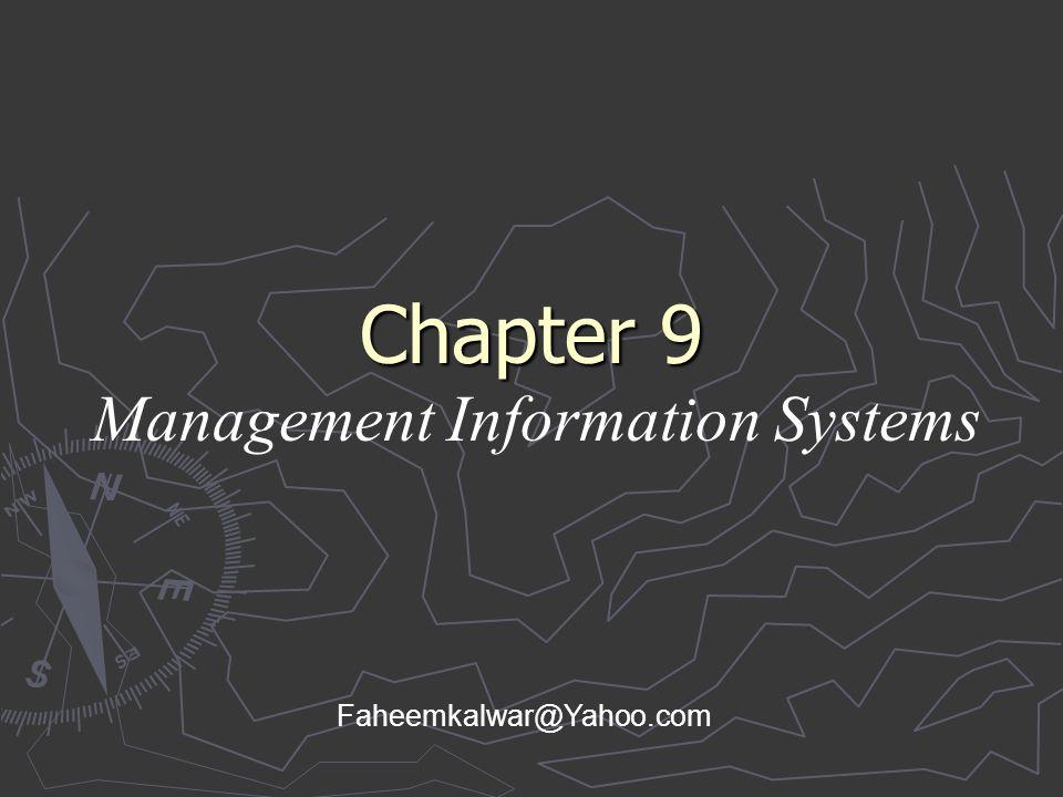 Chapter 9 Management Information Systems Faheemkalwar@Yahoo.com