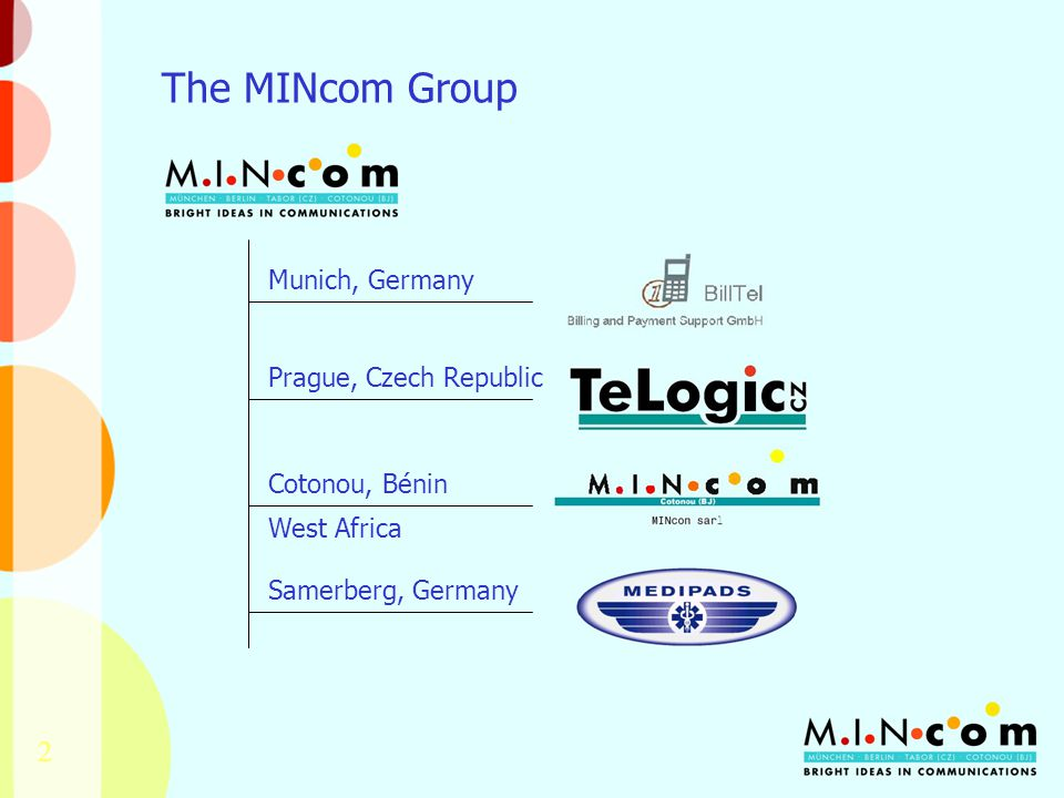 2 The MINcom Group Prague, Czech Republic Cotonou, Bénin Munich, Germany West Africa Samerberg, Germany
