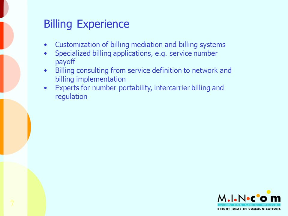 7 Billing Experience Customization of billing mediation and billing systems Specialized billing applications, e.g.
