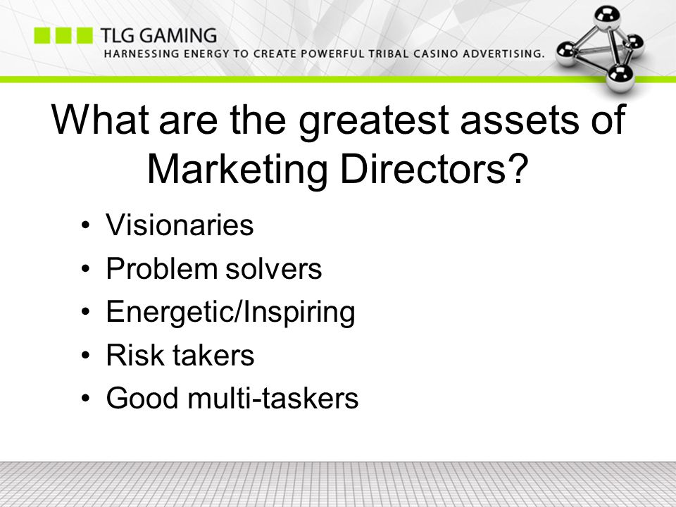 What are the greatest assets of Marketing Directors.
