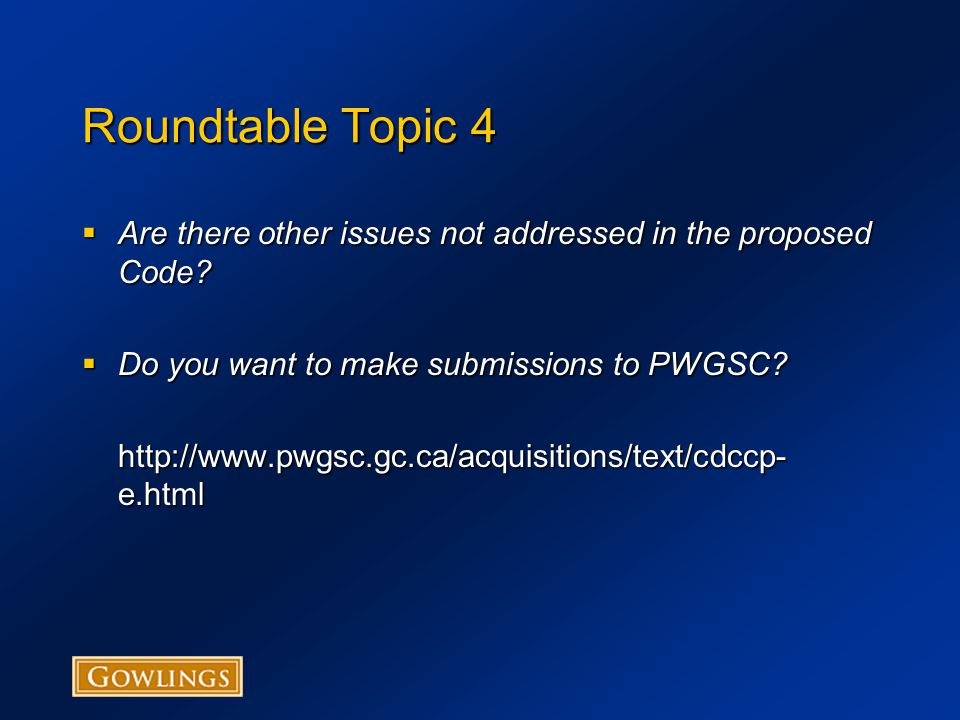 Roundtable Topic 4  Are there other issues not addressed in the proposed Code.