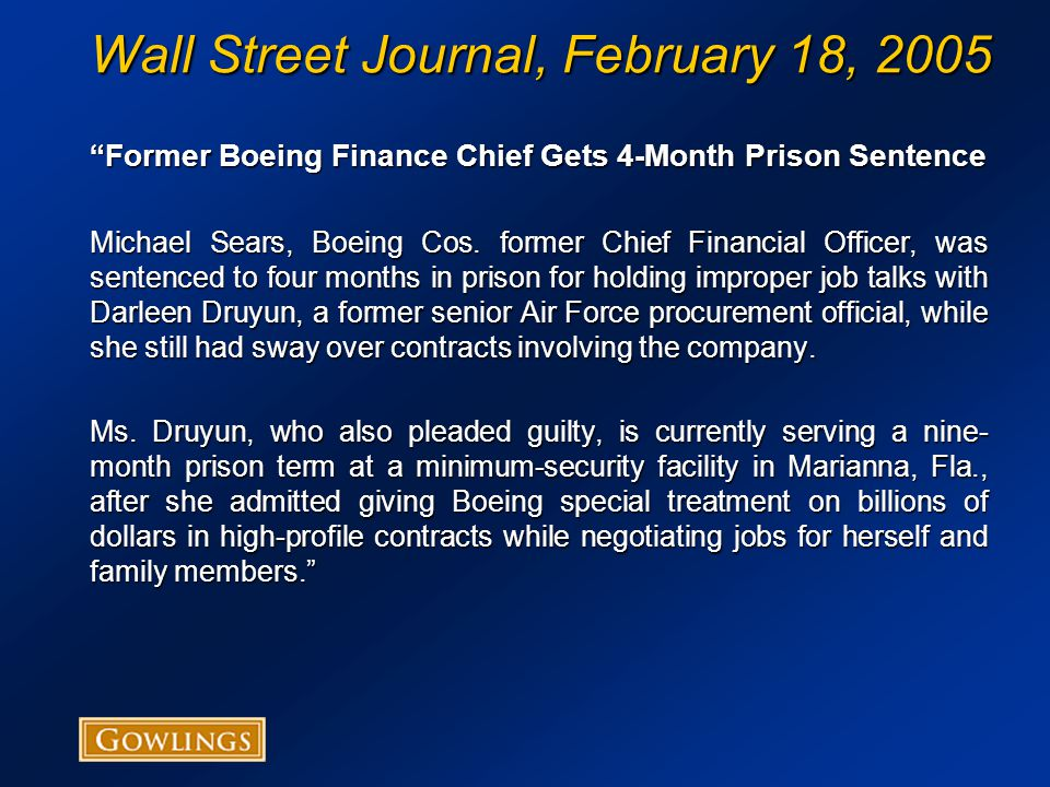 Wall Street Journal, February 18, 2005 Former Boeing Finance Chief Gets 4-Month Prison Sentence Michael Sears, Boeing Cos.