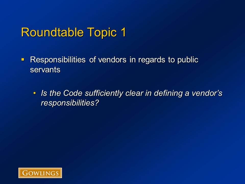 Roundtable Topic 3  Accountability of Vendors  Should a vendor be held accountable for everything its employees do?