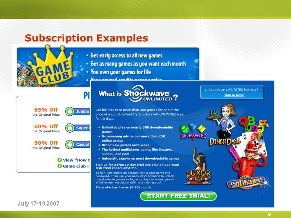 July 17-19 2007CGA Seattle 2007 Subscription Examples Shockwave Unlimited RealPass PuzzlePirates 16