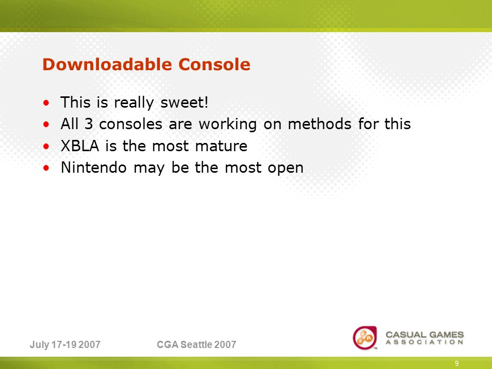 July 17-19 2007CGA Seattle 2007 Downloadable Console examples XBLA PSN WiiWare 10