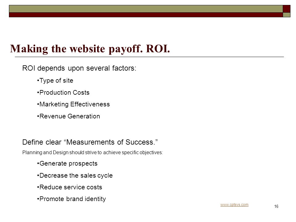 www.cptsys.com 16 Making the website payoff. ROI.