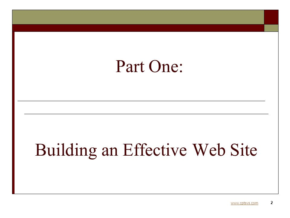 www.cptsys.com 2 Building an Effective Web Site Part One: