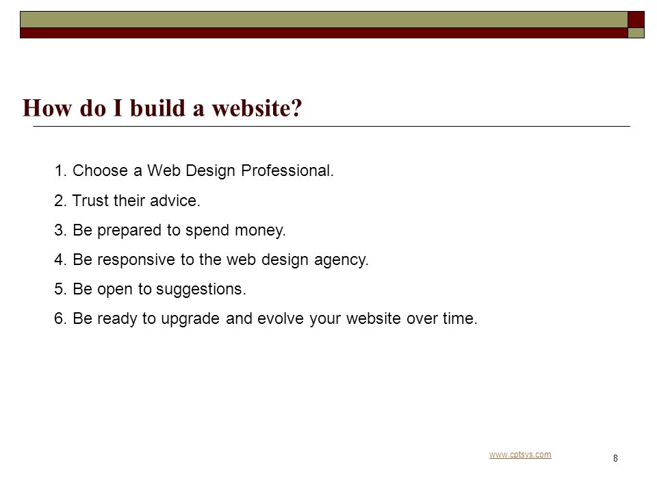 www.cptsys.com 8 How do I build a website.1. Choose a Web Design Professional.