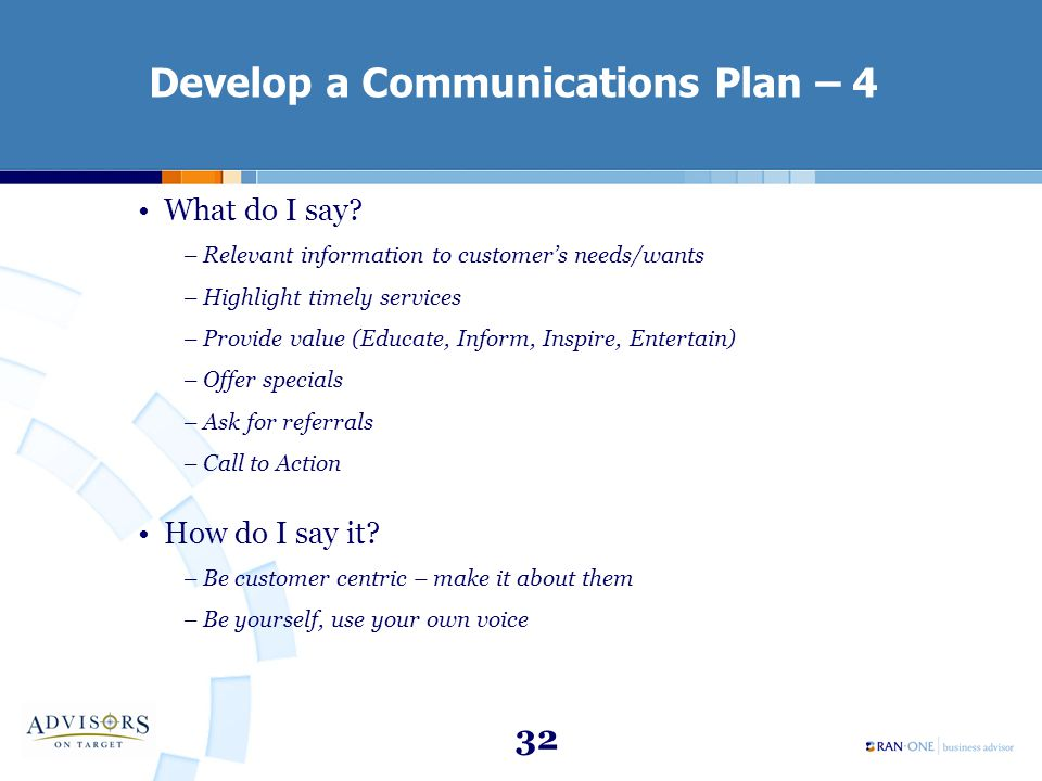 32 Develop a Communications Plan – 4 What do I say.