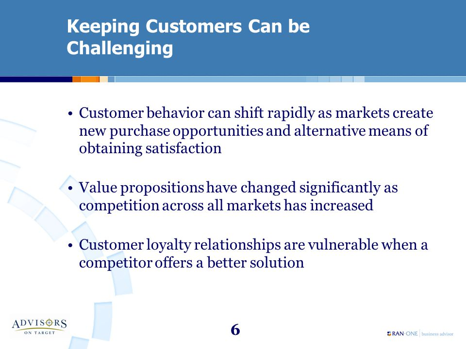 27 Classify Your Customers Classifying Your Customers –Characteristics –Buying Patterns –Interests –Types of Services purchased –When services were performed