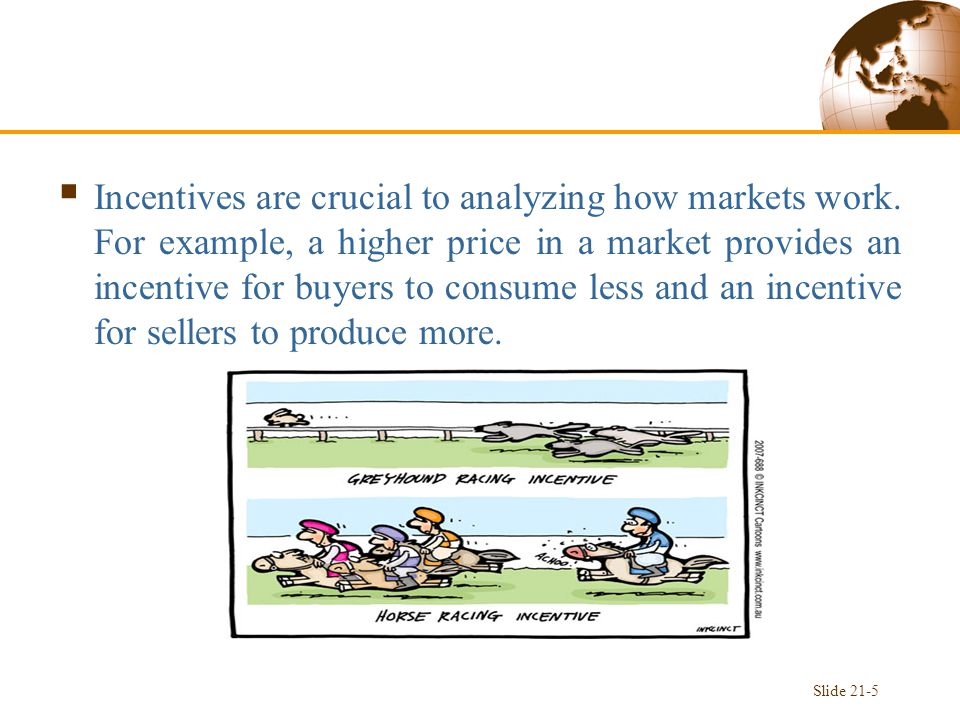  Incentives are crucial to analyzing how markets work.