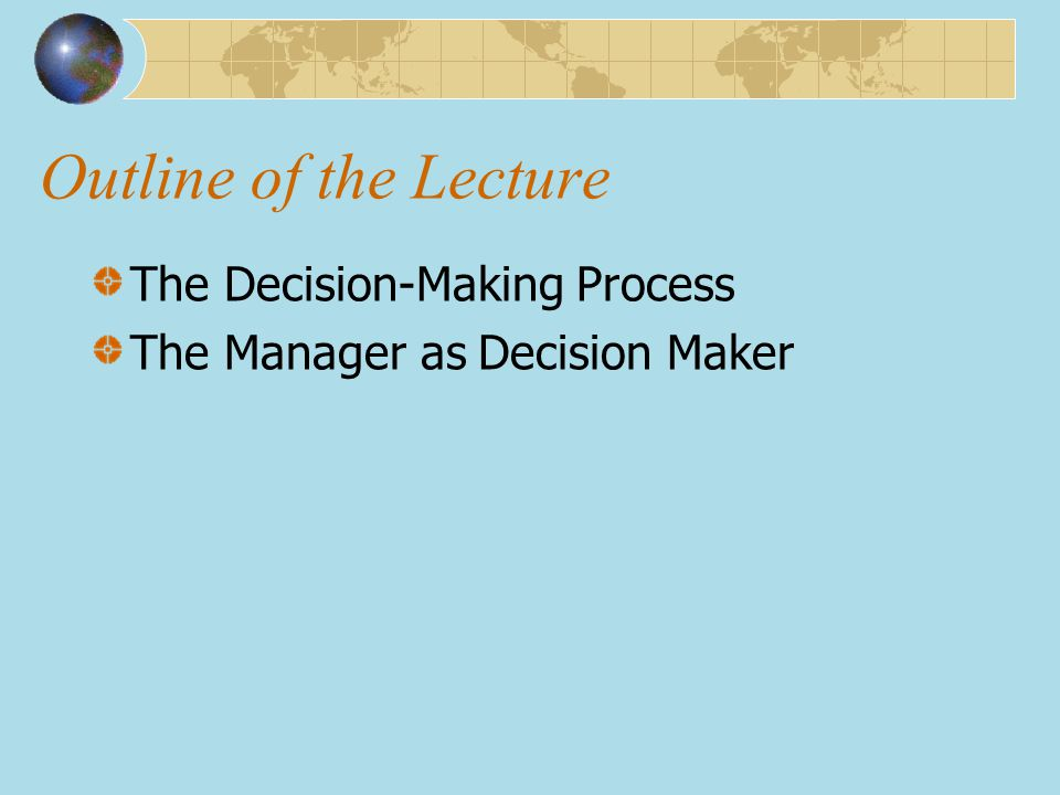 Learning Outcomes The decision-making process ▲ Define decision and decision-making process.