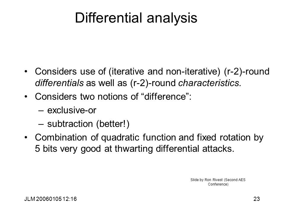 JLM 20060105 12:1623 Differential analysis Considers use of (iterative and non-iterative) (r-2)-round differentials as well as (r-2)-round characteristics.