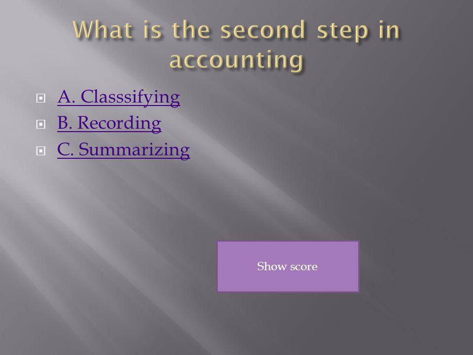  A. Classsifying A. Classsifying  B. Recording B.