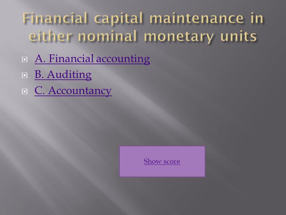 A. Financial accounting A. Financial accounting  B.