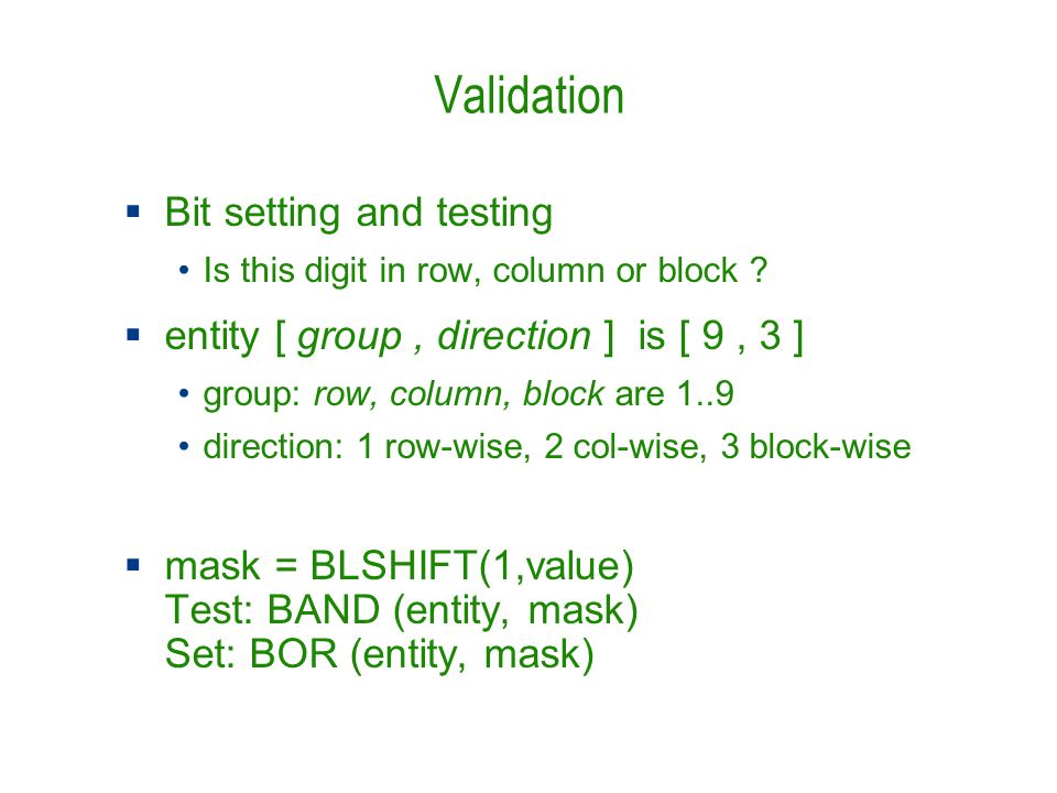 Validation  Bit setting and testing Is this digit in row, column or block .
