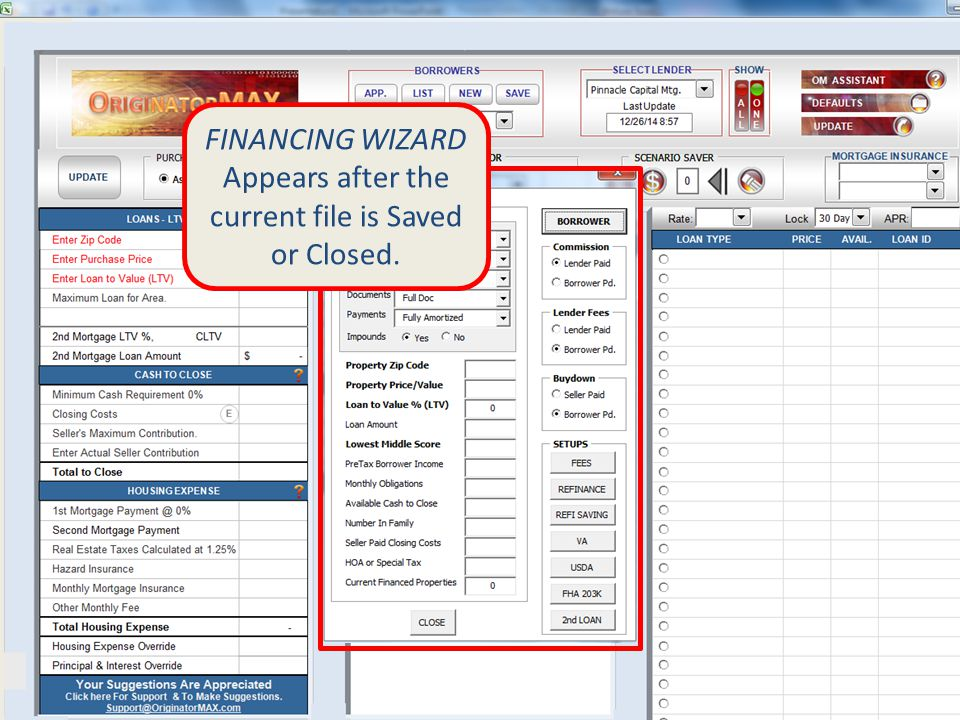FINANCING WIZARD Appears after the current file is Saved or Closed.