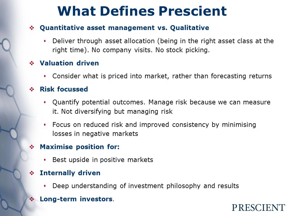 What Defines Prescient  Quantitative asset management vs.