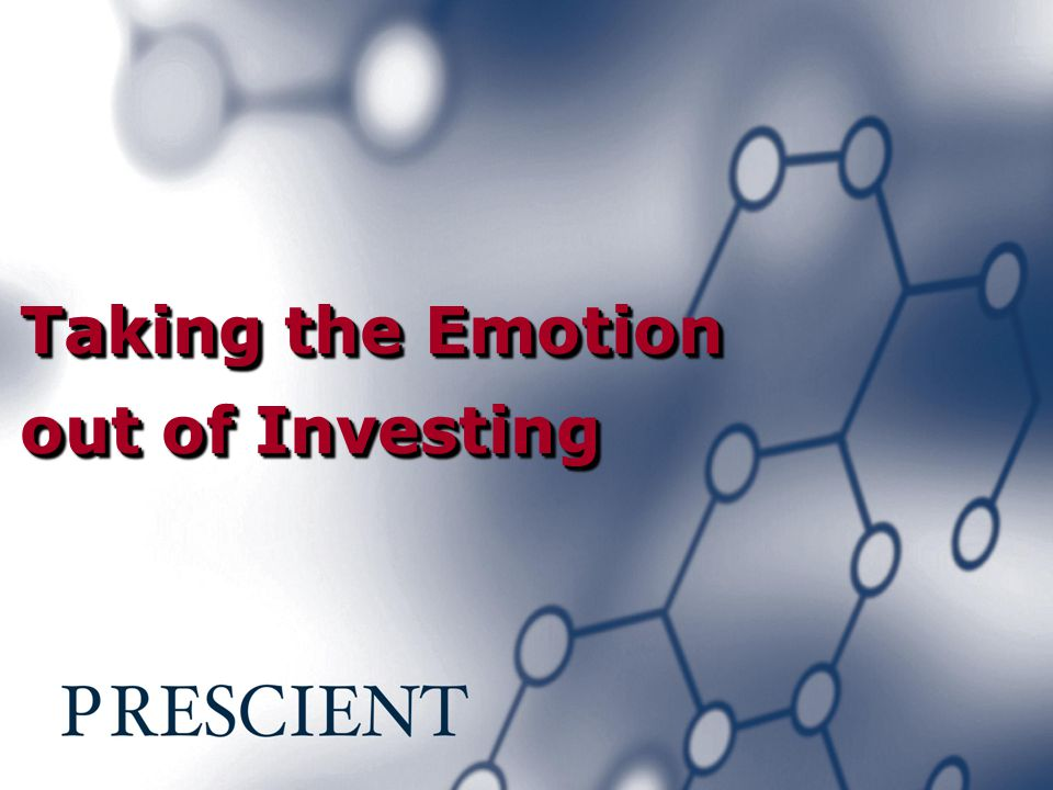 Taking the Emotion out of Investing