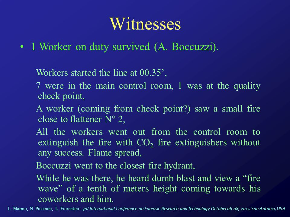 Witnesses 1 Worker on duty survived (A.Boccuzzi).