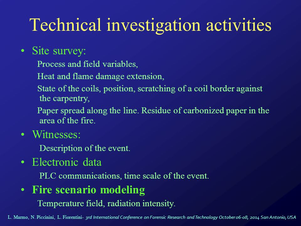 Technical investigation activities Site survey: Process and field variables, Heat and flame damage extension, State of the coils, position, scratching of a coil border against the carpentry, Paper spread along the line.