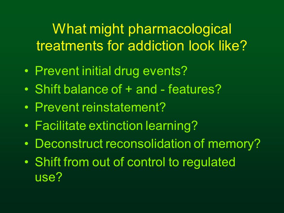 What might pharmacological treatments for addiction look like.