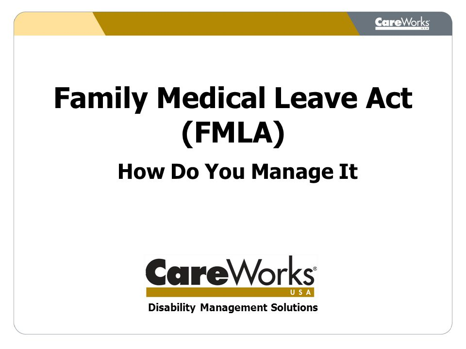 Family Medical Leave Act (FMLA) How Do You Manage It Disability Management Solutions