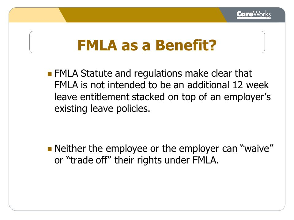 FMLA as a Benefit.