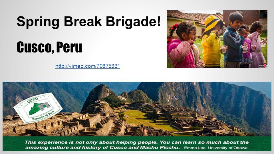 Spring Break Brigade! Cusco, Peru http://vimeo.com/70875331