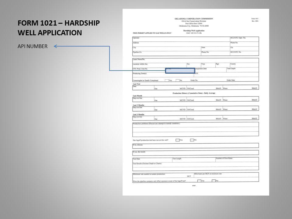 FORM 1021 – HARDSHIP WELL APPLICATION API NUMBER