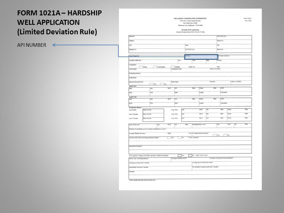 FORM 1021A – HARDSHIP WELL APPLICATION (Limited Deviation Rule) API NUMBER