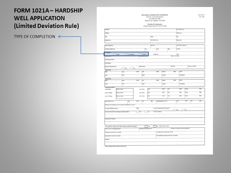 FORM 1021A – HARDSHIP WELL APPLICATION (Limited Deviation Rule) TYPE OF COMPLETION